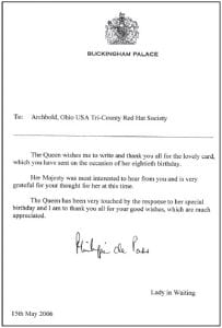 These are the letters the Tri-County Red Hats received from Queen Elizabeth II. Above: the 2006 letter they received after sending a congratulations card for the Queen's 80th birthday. Right: a letter received after the Red Hats sent a card congratulating her on her diamond jubilee.