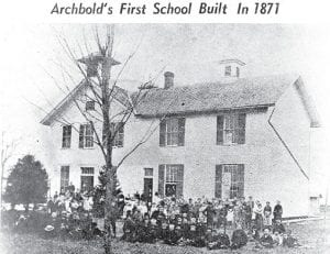 The first public school in Archbold was located on West Holland Street in 1871, which is now a blacktopped play area for elementary students. The land was donated by George Ditto, first resident of the village.